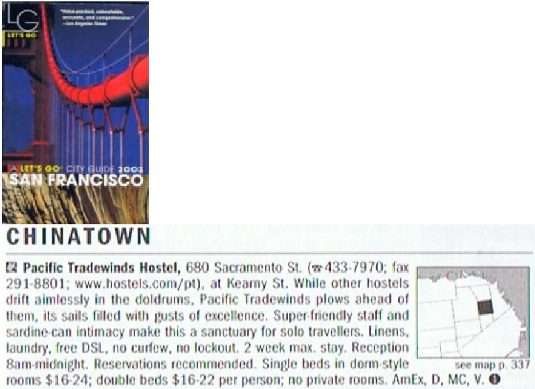 "11/25/2003: Let's Go San Francisco Guidebooks, ""While other hostels drift aimlessly in the doldrums, Pacific Tradewinds plows ahead of them."""